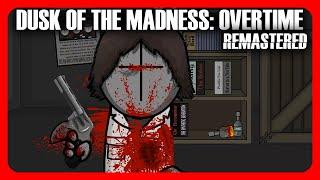 Dusk of the Madness: OVERTIME - (4k) (2020) | LittleLuckyLink