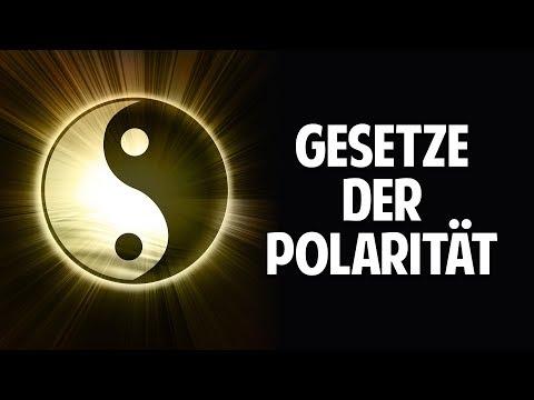 Die Gesetze der Polarität - Wie sie Dein ganzes Leben verändern können!