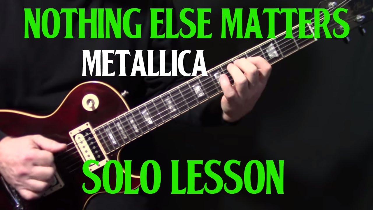 how to play nothing else matters on guitar by metallica guitar lesson part 3 fills solo. Black Bedroom Furniture Sets. Home Design Ideas