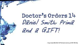 Doctor's Orders E14: Daniel Smith, Prima Marketing and a GIFT!