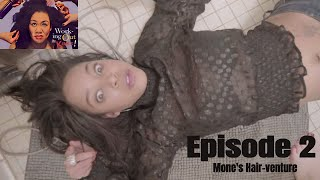 Mone's Hair-Venture | Working Out the Kinks Sitcom Web Series | Season 1 | Episode 2