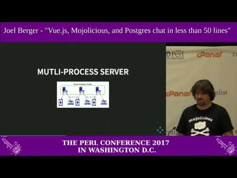 """Joel Berger - """"Vue.js, Mojolicious, and Postgres chat in less than 50 lines"""""""