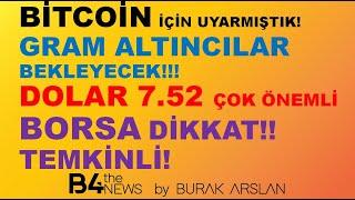 BİTCOİN İÇİN UYARMIŞTIK! | GRAM ALTINCILAR SIKINTILI! | BORSA DİKKAT! | DOLAR 7.52 GEÇİLEMİYOR!
