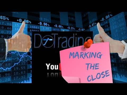 Bourse, comment trader : Marking the close by DoTrading