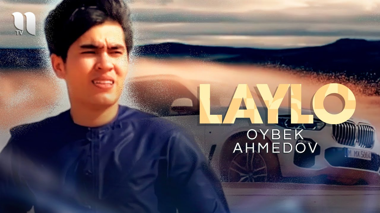 Oybek Ahmedov - Laylo (Official Music Video)