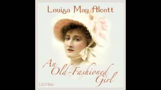 Video An Old-Fashioned Girl (FULL Audio Book) 18 -- The Woman Who Did Not Dare download MP3, 3GP, MP4, WEBM, AVI, FLV Juli 2018