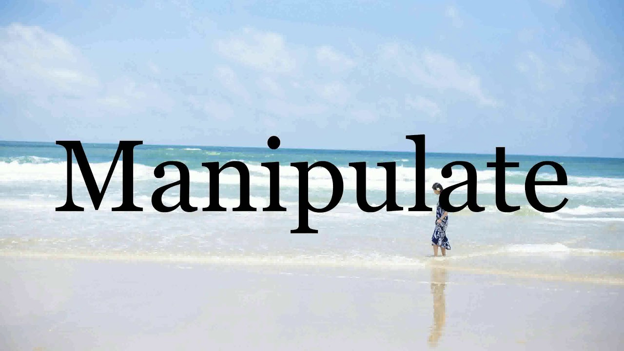 How To Pronounce Manipulate🌈🌈🌈🌈🌈🌈Pronunciation Of Manipulate