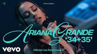 Ariana Grande - 34+35 (Official Live Performance) | Vevo