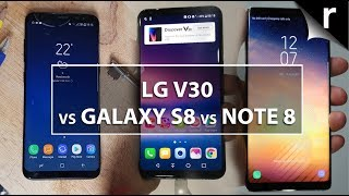 LG V30 vs Galaxy S8 vs Note 8: Is the V30 a Samsung beater?