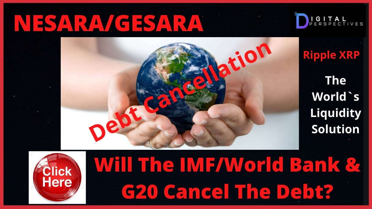 Download Ripple/XRP- NESARA/GESARA Will The G20 And IMF/World Bank Cancel The Debt?