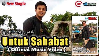 Untuk Sahabat Rizki Vilansyah new clip lyric