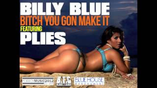 Billy Blue featuring Plies - You Gone Make It [Audio]