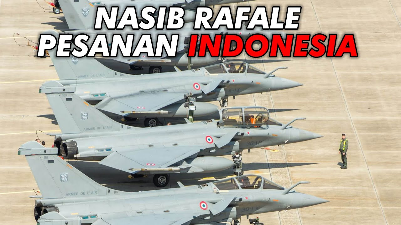 NASIB TRAGIS PESAWAT RAFALE PESANAN INDONESIA