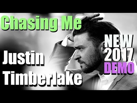 Justin Timberlake - Chasing Me [NEW 2017 DEMO TRACK] LYRICS IN DESCRIPTION