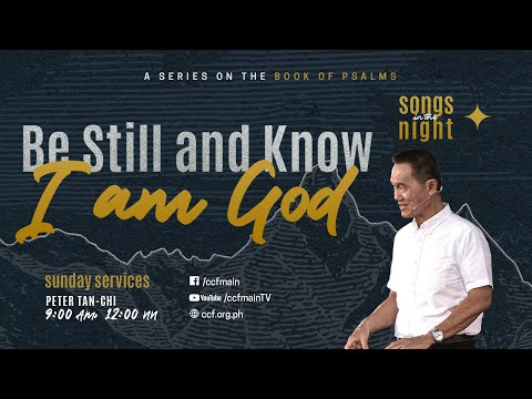 Be Still And Know I Am God - Peter Tan-Chi - Songs In The Night