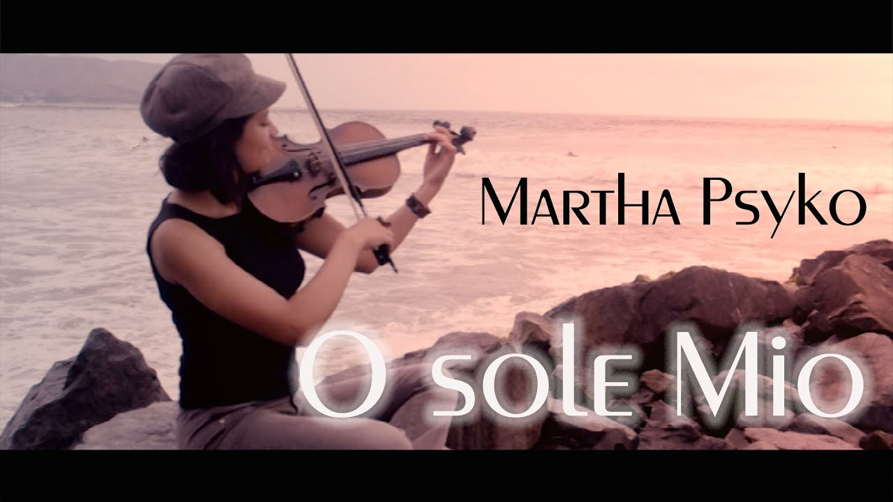 O Sole Mio Version Violin Moderna Hermoso Youtube