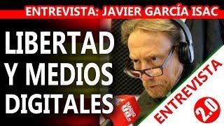 ENTREVISTA JAVIER GARCIA ISAC RADIO YA - LIBERTAD MEDIOS DIGITALES
