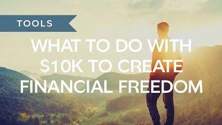 Wat Te Doen Met $10k Te Maken van Financiële Vrijheid
