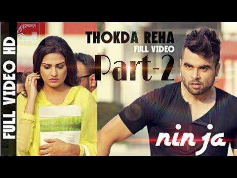 Thokda Reha-2 Ninja |(official video)| Latest Punjabi Songs 2018 |