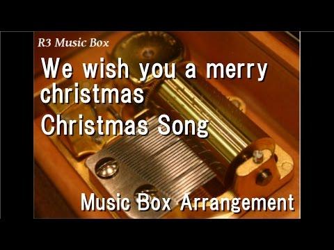 We wish you a merry christmas/Christmas Song [Music Box]