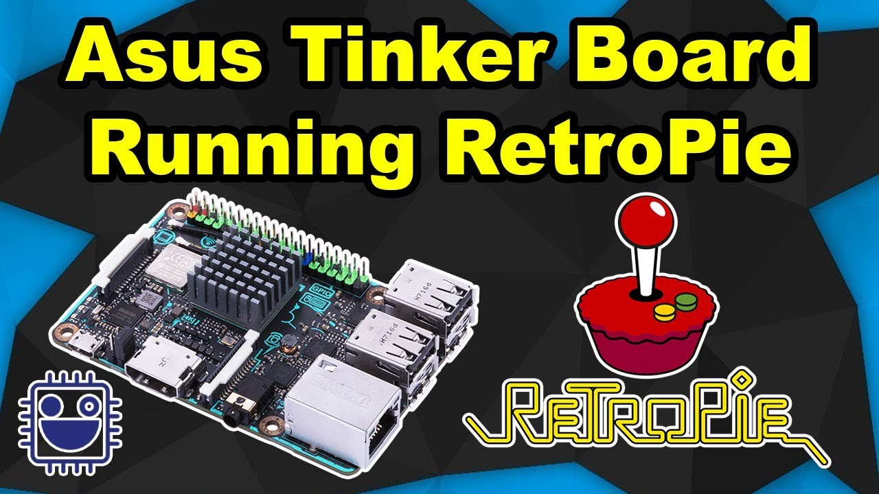 Asus Tinker Board RetroPie Installation and Getting Started