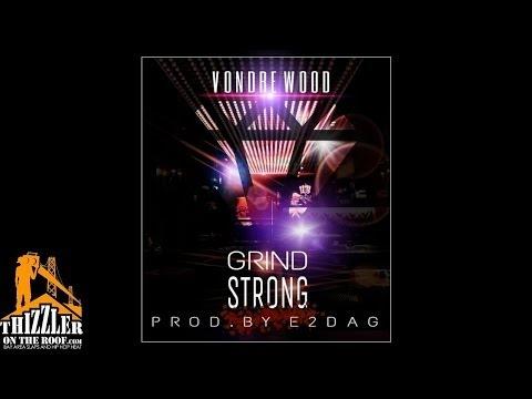 Vondre Wood - Grind Strong [Prod. E2DAG] [Thizzler.com]