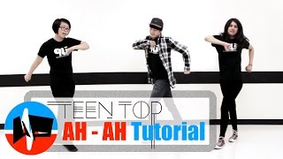 [Underground Pulse] Teen Top (틴탑) - ah-ah (아침부터 아침까지) MIRRORED Dance Tutorial