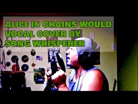 alice in chains would vocal cover by song whisperer youtube. Black Bedroom Furniture Sets. Home Design Ideas