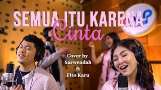 Semua Itu Karena Cinta Sarwendah Ft Fito Karu Cover MP3