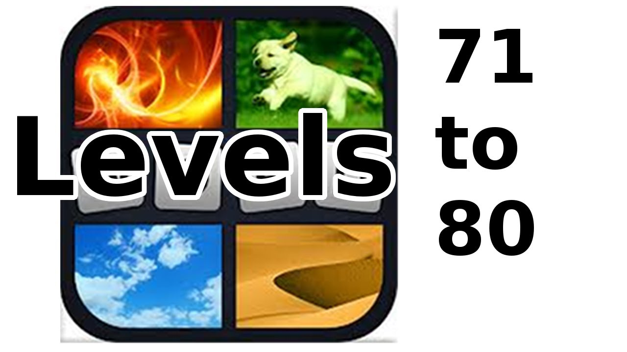 4 Pics 1 Word Level 71 To 80 Walkthrough Youtube