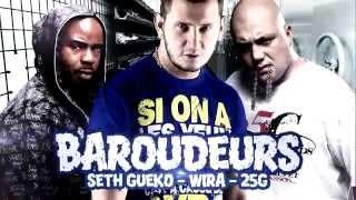 25G, Seth Gueko ft. Wira   Baroudeurs   Album : Cabochards