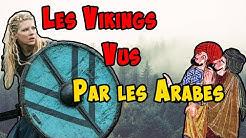 Les Vikings vus par les Arabes - Focus #2
