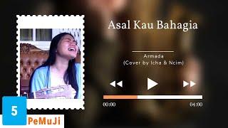 ARMADA - ASAL KAU BAHAGIA (COVER BY ICHA & CIM) #PeMuJiMOA