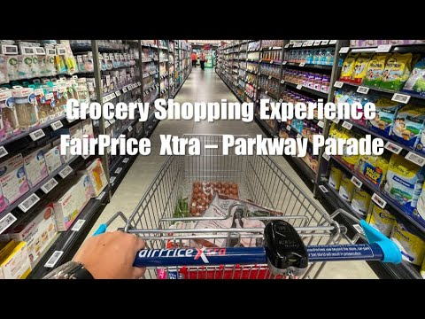 Fairprice Xtra Parkway Parade :  Grocery Shopping Experience
