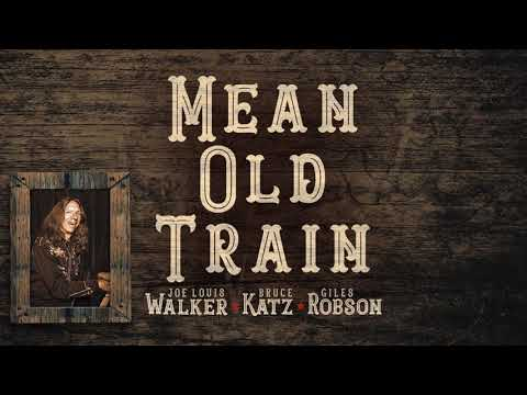 Mean Old Train - Joe Louis Walker | Bruce Katz | Giles Robson