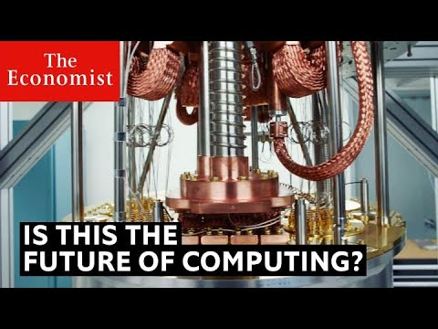 How Will Quantum Computing Change The World? | The Economist