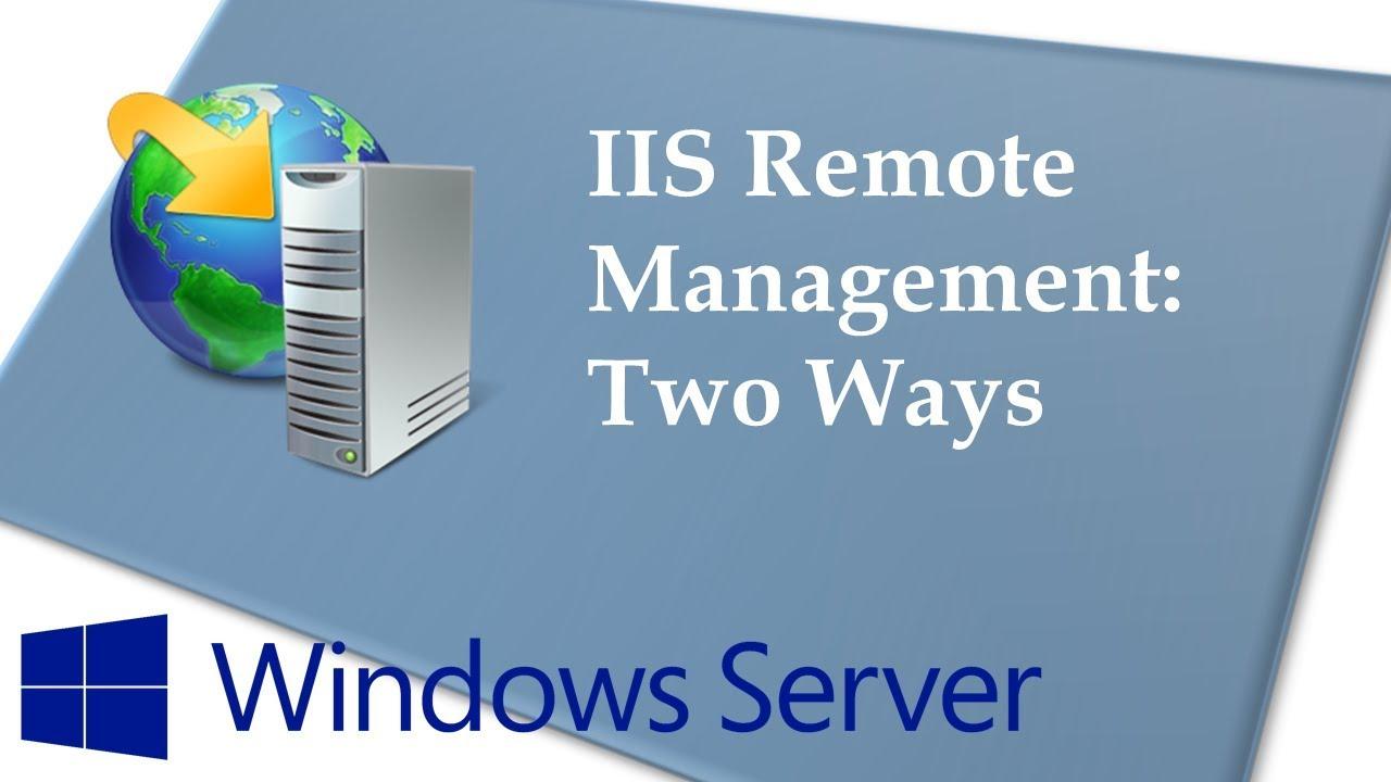 Two ways to remotely manage an IIS server Iis Roadmap on jquery roadmap, hardware roadmap, excel roadmap, windows roadmap, ms sql roadmap, coldfusion roadmap, security roadmap, performance roadmap, android roadmap, wireless roadmap,