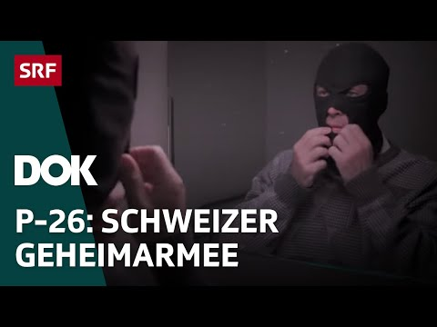 Die Schweizer Geheimarmee P26  DOK