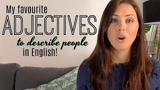 My 8 Favourite English Adjectives   Improve Your Vocabulary   Describing People