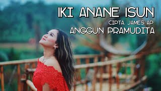 Download IKI ANANE ISUN - ANGGUN PRAMUDITA (OFFICIAL VIDEO)