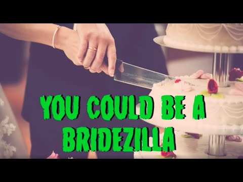 You Could Be A Bridezilla   Young Jeffrey's Song Of The Week