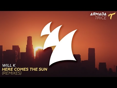 Will K - Here Comes The Sun (Tom Staar Radio Edit)