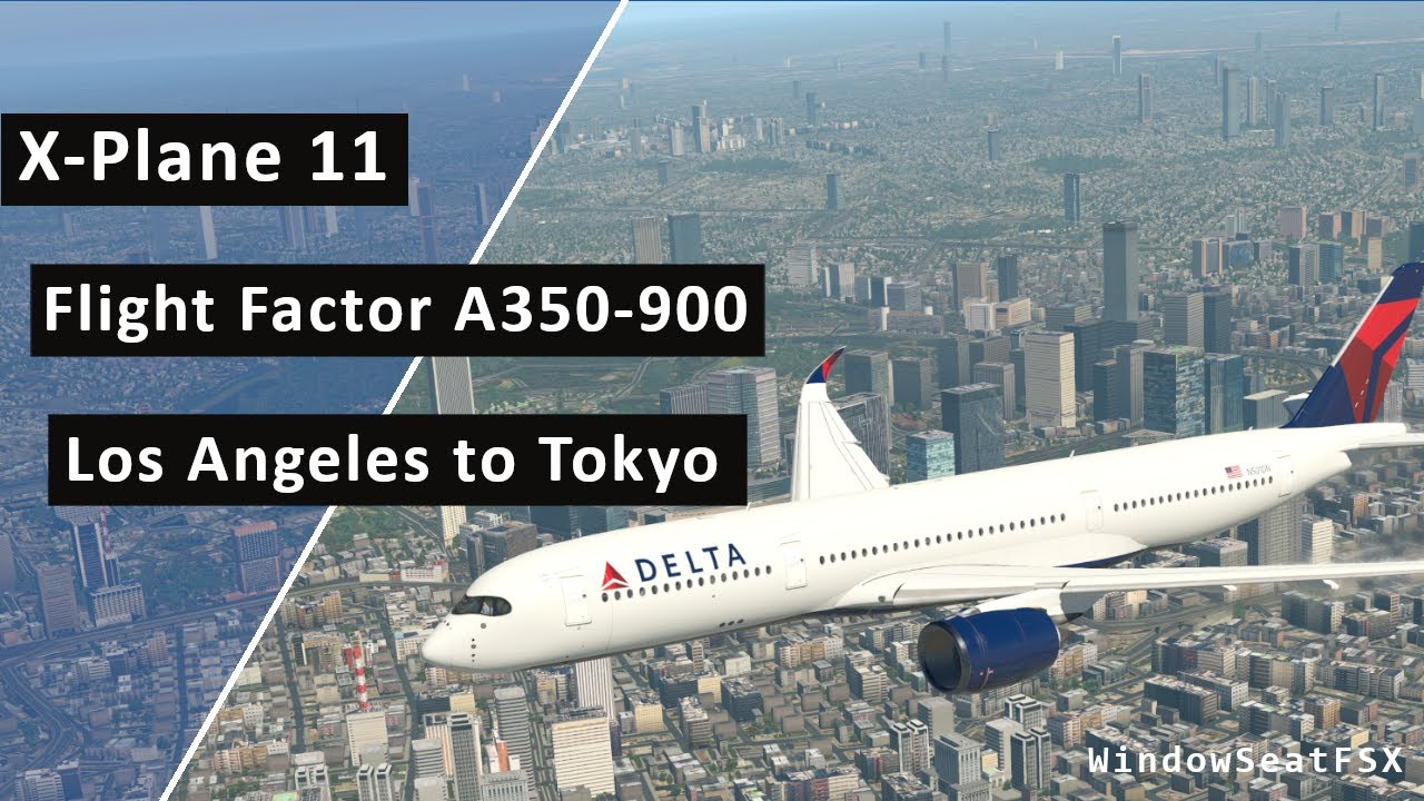 X-Plane 11 FlightFactor A350 DELTA 7 Los Angeles to Tokyo Flight Passenger  Wing View