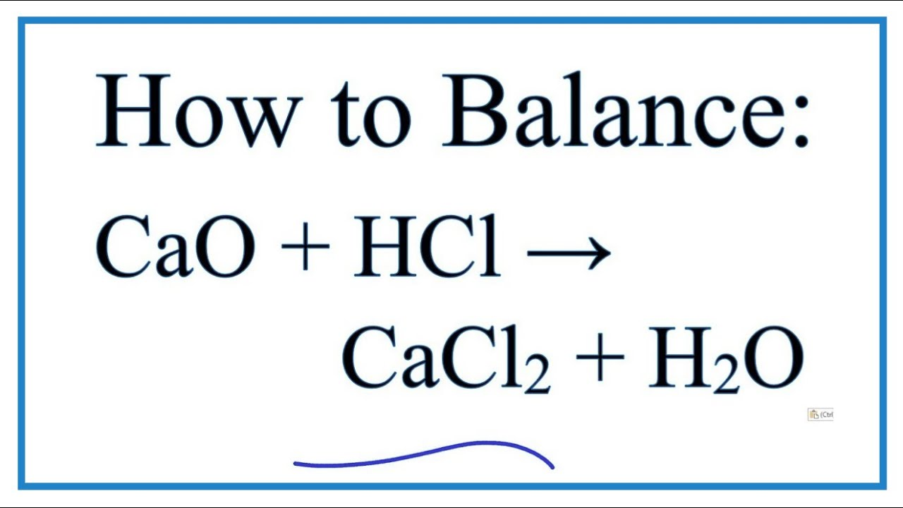 How To Balance Cao Hcl Cacl2 H2o Calcium Oxide Hydrochloric