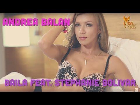 Andrea Balan - Baila feat. Stephanie Bolivar