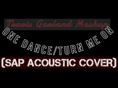 One Dance(Drake)/Turn Me On Mashup by Travis Garland (SAP Acoustic Cover)