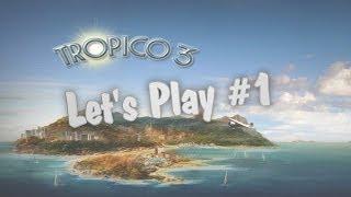 Tropico 3 | Let