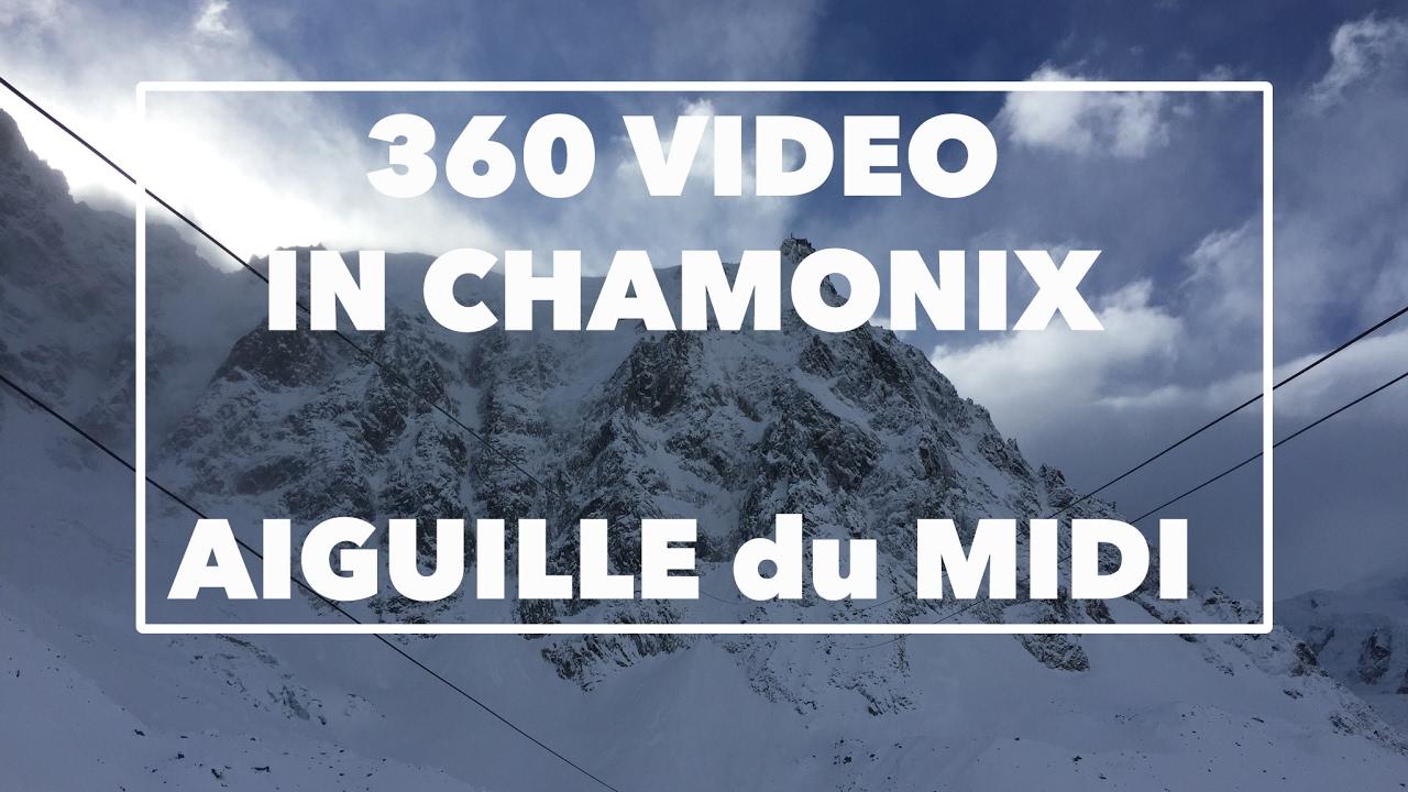 360 VR Video in Chamonix Mont Blanc, Aiguille du Midi
