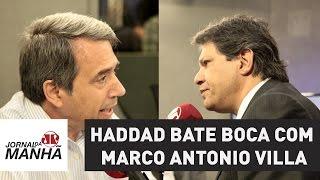 Haddad bate boca com Marco Antonio Villa | Jornal da Manhã