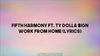Download Fifty Harmony ~ work form home (lyrics) ft.Ty Dolla $ign